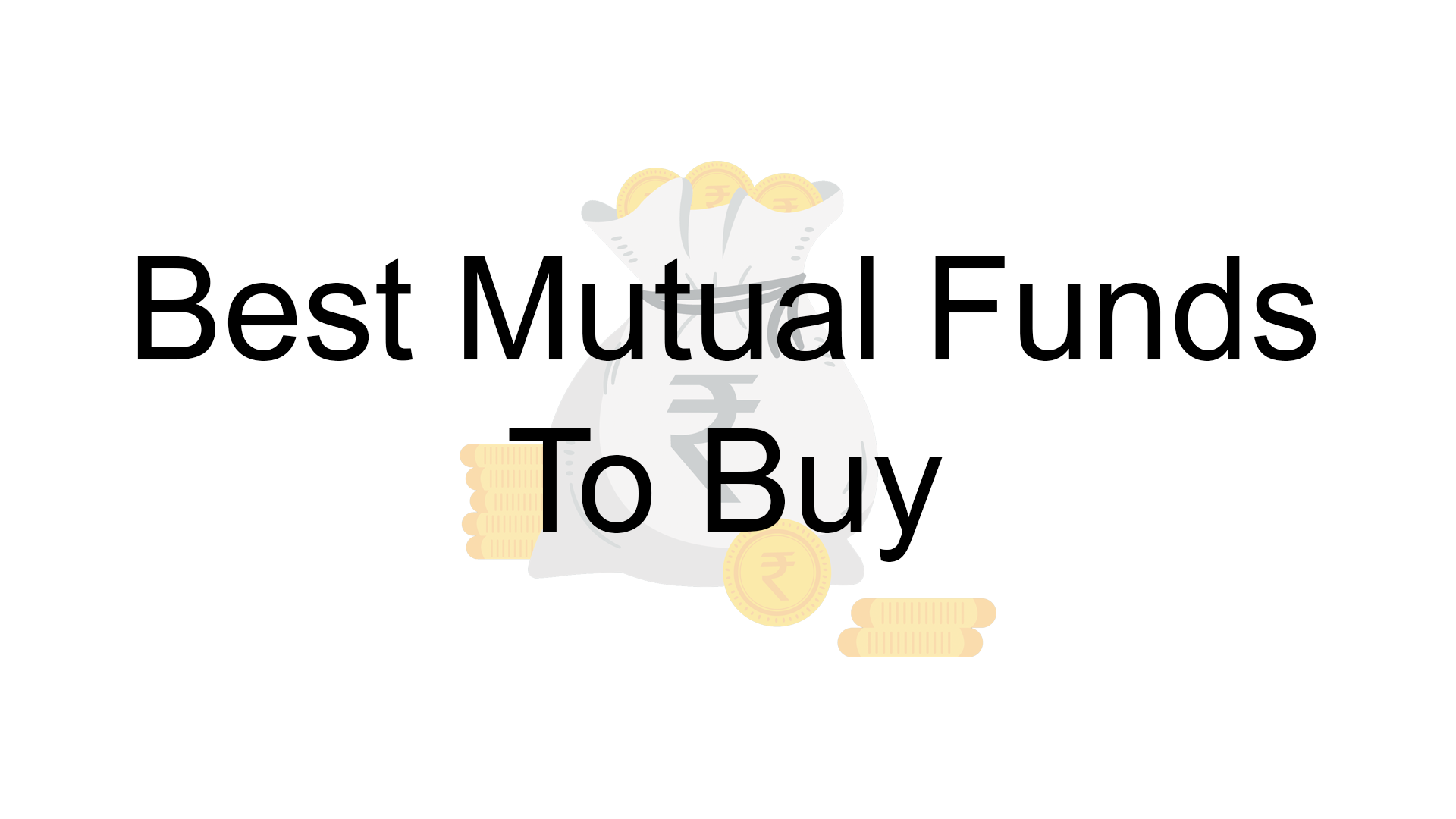 Best Mutual Funds to Buy in 2019 Based Your Investment Goals